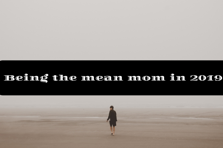 """It's Okay to be """"The MeanMom"""""""